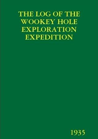 The Log of the Wookey Hole Exploration Expedition